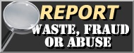 Picture stating report fraud, waste, or abuse. Links to online reporting form.